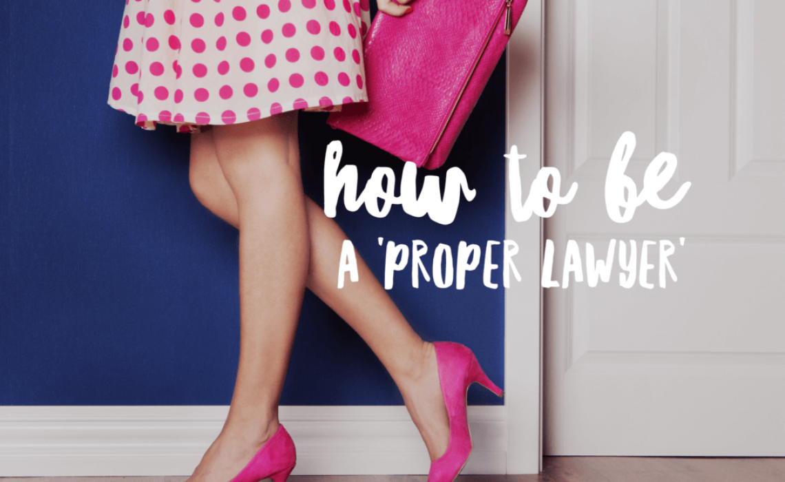 How to be a 'proper lawyer' - a few tips for new lawyers (by