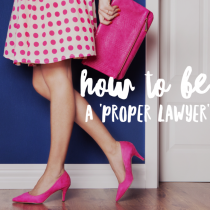 How to be a 'proper lawyer' – a few tips for new lawyers (by Clarissa Rayward)